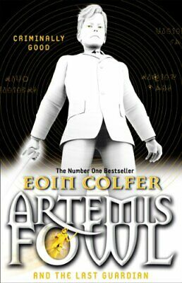 Artemis Fowl and the Last Guardian by Eoin Colfer 0141340762