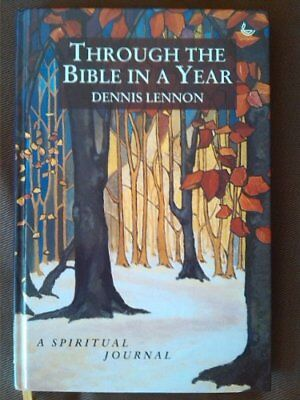 Through the Bible in a Year: A Spiritual Journal by Lennon, Dennis Paperback The