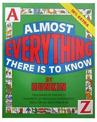 Almost Everything There is to Know by Hunkin, Timothy Paperback Book The Cheap