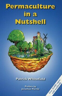 Permaculture in a Nutshell: 1 by Patrick Whitefield Paperback Book The Cheap