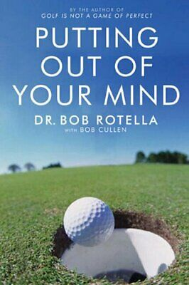Putting Out Of Your Mind by Rotella, Dr. Bob Paperback Book The Cheap Fast Free