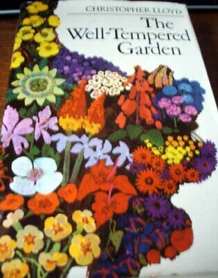 The Well-tempered Garden by Lloyd, Christopher Hardback Book The Cheap Fast Free
