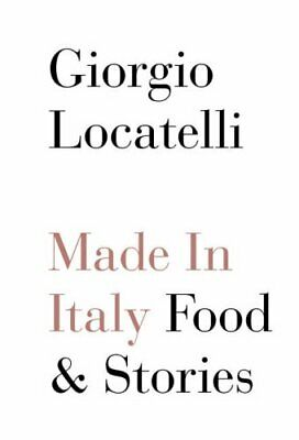 Made in Italy: Food and Stories by Locatelli, Giorgio Hardback Book The Cheap