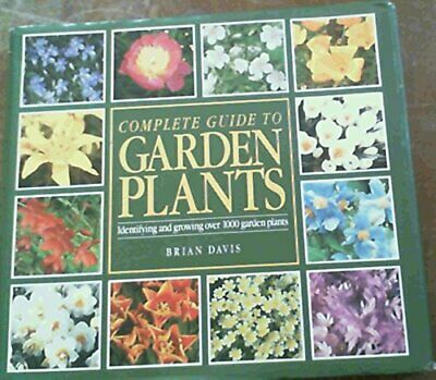 Complete Guide to Garden Plants (Identifying and gro... by Davis, Brian Hardback