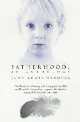 Fatherhood: An Anthology by Lewis-Stempel, John Paperback Book The Cheap Fast