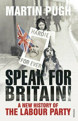 Speak for Britain!: A New History of the Labour Party by Pugh, Martin Paperback