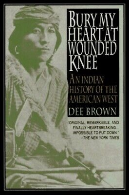 Bury My Heart at Wounded Knee by Brown, Dee Paperback Book The Cheap Fast Free