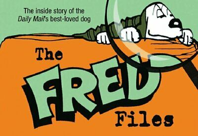 The Fred Files: The Life and Times of Fred Basset by Graham, Alex Hardback Book
