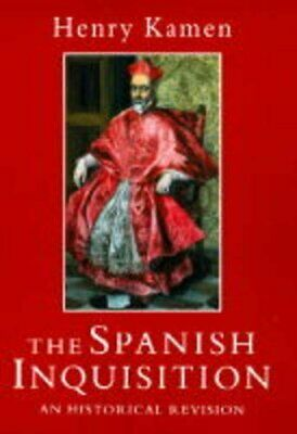 The Spanish Inquisition: An Historical Revision by Kamen, Henry Hardback Book