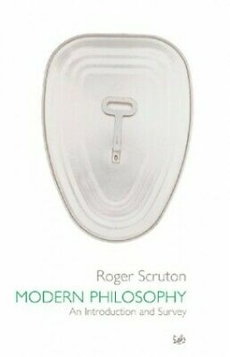 Modern Philosophy: An Introduction and Survey by Scruton, Roger Paperback Book