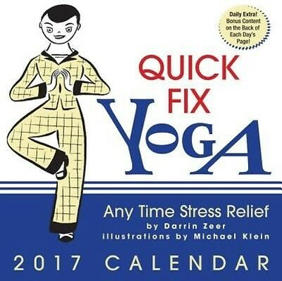 Quick Fix Yoga 2017 Day-To-Day Calendar: Any Time Stress Relief by Darrin Zeer D