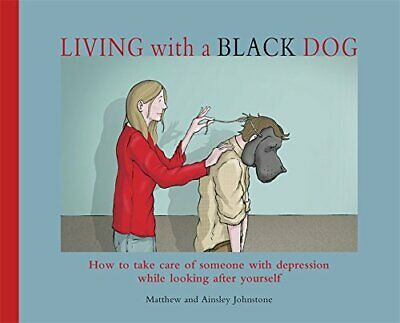 Living with a Black Dog by Johnstone, Matthew Hardback Book The Cheap Fast Free