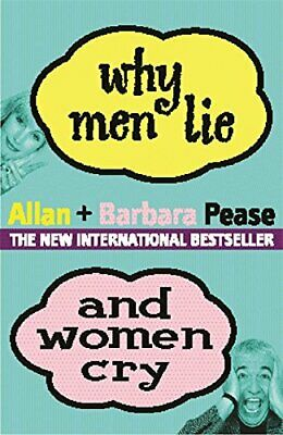 Why Men Lie & Women Cry: How to get what you want... by Pease, Barbara Paperback