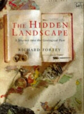 The Hidden Landscape: A Journey into the Geol... by Fortey, Dr Richard Paperback