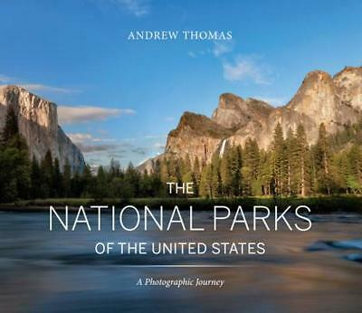 The National Parks of the United States: A Photographic Journey by Andrew Thomas