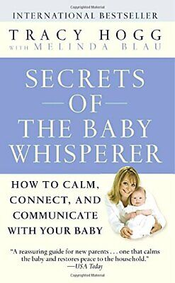 Secrets of the Baby Whisperer: How to Calm, Connect, and Commu... by Hogg, Tracy