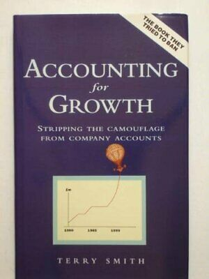 Accounting For Growth: Stripping the Camouflage Fro... by Smith, Terry Paperback