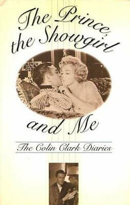 The Prince, the Showgirl and Me: The Colin Clark Dia... by Clark, Colin Hardback