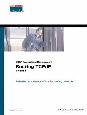 1: Routing TCP/IP Volume I (CCIE Professional Develop... by Doyle, Jeff Hardback