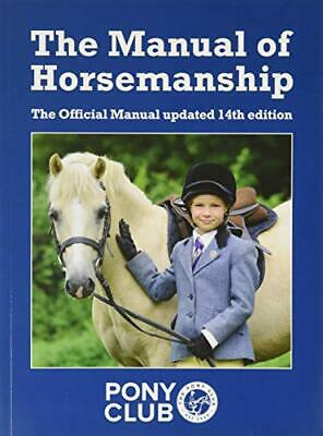 The Manual of Horsemanship by Pony Club Book The Cheap Fast Free Post