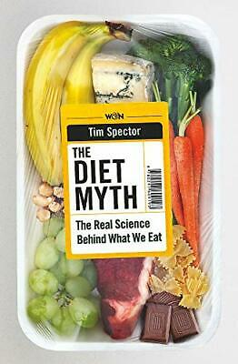 The Diet Myth: The Real Science Behind What We Eat by Spector, Professor Tim The