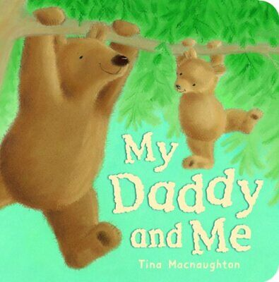 My Daddy and Me by Tina MacNaughton Board book Book The Cheap Fast Free Post