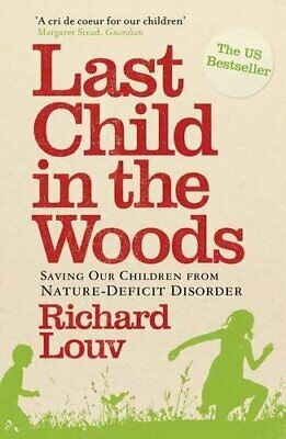 Last Child in the Woods: Saving our Children from ... by Louv, Richard Paperback