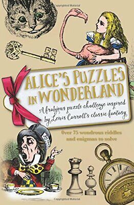 Alice's Puzzles in Wonderland by Richard Wolfrik Galland Book The Cheap Fast