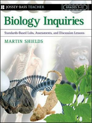 Biology Inquiries: Standards-Based Labs, Assessments, and Discussion Lessons; Gr