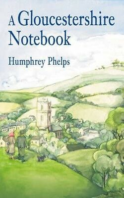 A Gloucestershire Notebook by Humphrey Phelps Paperback Book (English)