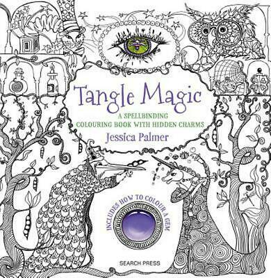 Tangle Magic: A Spellbinding Colouring Book with Hidden Charms by Jessica Palmer