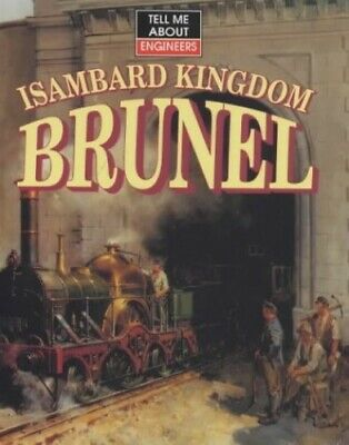 Isambard Kingdom Brunel (Tell Me About) by Malam, John Hardback Book The Cheap