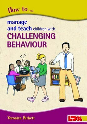 How to Manage and Teach Children with Challeng... by Birkett, Veronica Paperback