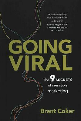 Going Viral: The 9 secrets of irresistible marketing by Brent Coker (English) Pa