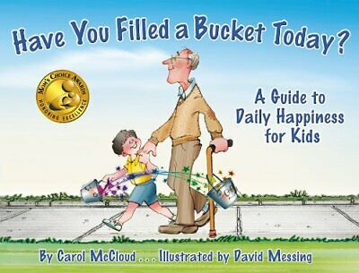 Have You Filled a Bucket Today? A Guide to Daily Happiness f... by Carol McCloud