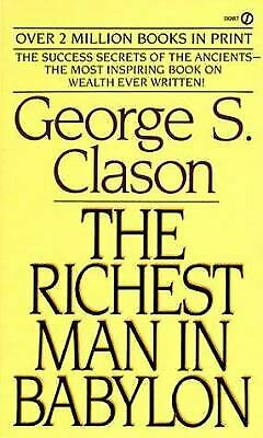 The Richest Man in Babylon : The Success Secrets of the Ancients