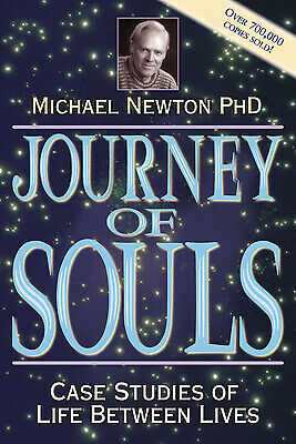 Journey of Souls: Case Studies of Life Between Lives by Newton, Michael