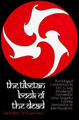 The Tibetan Book of the Dead : Or, the After-Death Experiences on the Bardo...