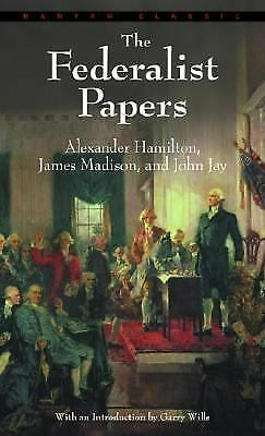 The Federalist Papers by Hamilton, Alexander; Madison, James; Jay, John