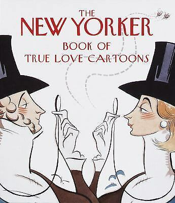The New Yorker Book of True Love Cartoons by New Yorker Magazine Staff