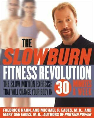 The Slow Burn Fitness Revolution : The Slow Motion Exercise That Will Change...