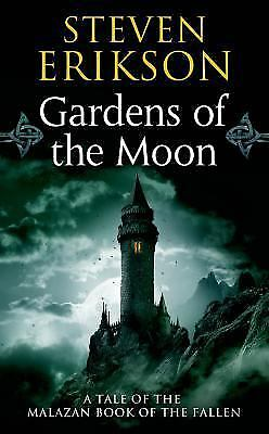 Gardens of the Moon (The Malazan Book of the Fallen, Book 1) by Erikson, Steven