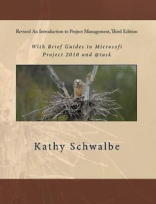 Revised an Introduction to Project Management, Third Edition : With Brief...