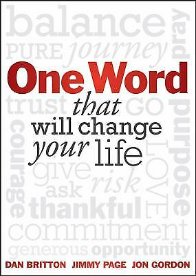 One Word : That Will Change Your Life by Dan Britton; Jimmy Page; Jon Gordon