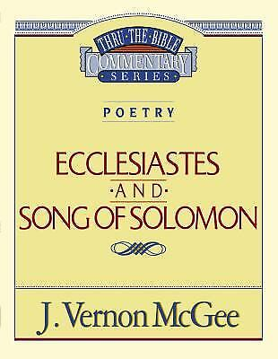 Ecclesiastes and Song of Solomon by J. Vernon McGee