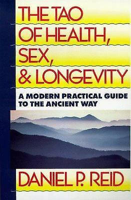 The Tao of Health, Sex, and Longevity: A Modern Practical Guide to the...