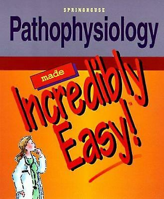 Pathophysiology Made Incredibly Easy by Springhouse Publishing Company Staff