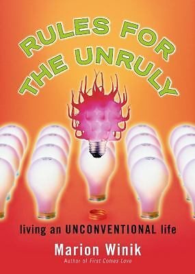 Rules for the Unruly : Living an Unconventional Life