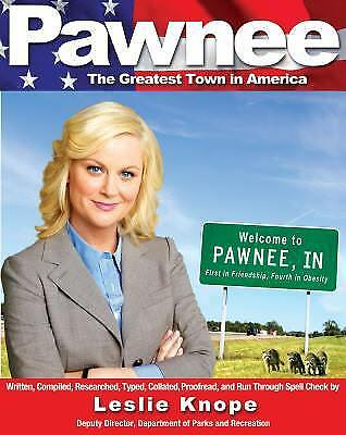 Pawnee : The Greatest Town in America by Leslie Knope