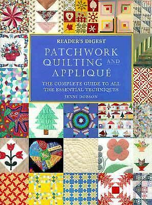 Patchwork, Quilting and Applique : The Complete Guide to All the Essential...